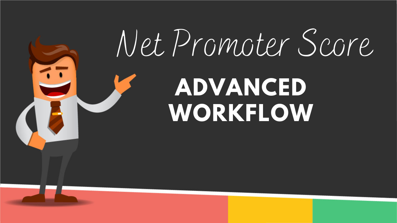 Net Promoter Score (NPS): Advanced Workflow Webinar