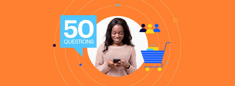 50 Key Questions for Ecommerce Customers You Should Ask in Your Survey